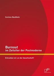 Burnout im Zeitalter der Postmoderne: Erkranken wir an der Gesellschaft? - copertina