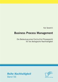 Business Process Management: Die Bedeutung einer End-to-End Prozesssicht für die ökologische Nachhaltigkeit - copertina