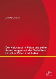 Der Holocaust in Polen und seine Auswirkungen auf das Verhältnis zwischen Polen und Juden - copertina