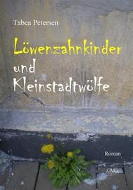 Löwenzahnkinder und Kleinstadtwölfe - copertina