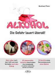Alkohol - Die Gefahr lauert überall! - copertina