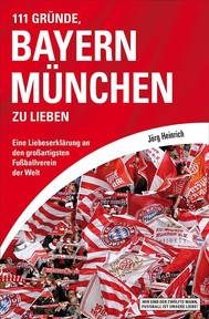 111 Gründe, Bayern München zu lieben - copertina