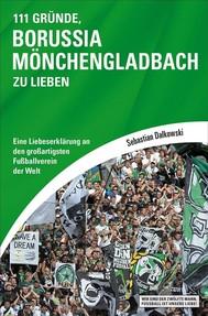 111 Gründe, Borussia Mönchengladbach zu lieben - copertina