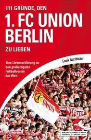 111 Gründe, den 1. FC Union Berlin zu lieben - copertina