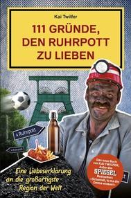 111 Gründe, den Ruhrpott zu lieben - copertina