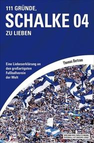111 Gründe, Schalke 04 zu lieben - copertina
