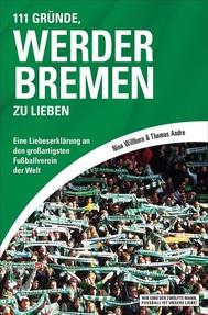 111 Gründe, Werder Bremen zu lieben - copertina