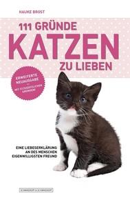 111 Gründe, Katzen zu lieben - Erweiterte Neuausgabe - copertina