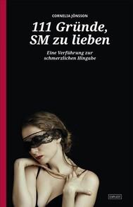 111 Gründe, SM zu lieben - Eine Verführung zur schmerzlichen Hingabe - copertina