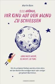 111 Gründe, ihr Kind auf den Mond zu schießen (und noch mehr, es nicht zu tun) - copertina