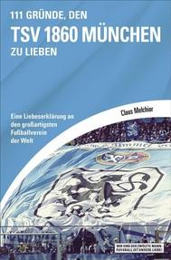 111 Gründe, den TSV 1860 München zu lieben - copertina