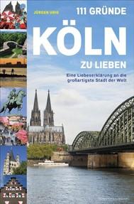 111 Gründe, Köln zu lieben - copertina