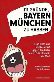 111 Gründe, Bayern München zu hassen - copertina