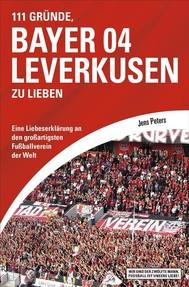111 Gründe, Bayer 04 Leverkusen zu lieben - copertina
