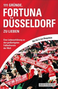 111 Gründe, Fortuna Düsseldorf zu lieben - copertina