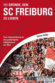 111 Gründe, den SC Freiburg zu lieben - copertina