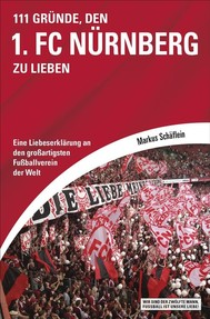 111 Gründe, den 1. FC Nürnberg zu lieben - copertina
