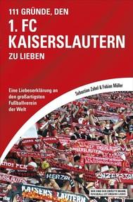 111 Gründe, den 1. FC Kaiserslautern zu lieben - copertina