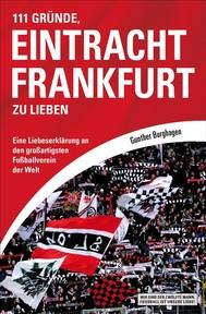 111 Gründe, Eintracht Frankfurt zu lieben - copertina