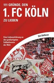 111 Gründe, den 1. FC Köln zu lieben - copertina