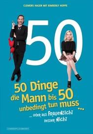 50 Dinge, die Mann bis 50 unbedingt tun muss ... - copertina