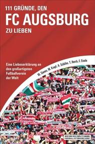 111 Gründe, den FC Augsburg zu lieben - copertina