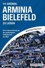 111 Gründe, Arminia Bielefeld zu lieben - copertina