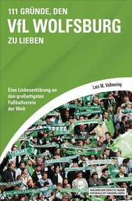 111 Gründe, den VfL Wolfsburg zu lieben - copertina