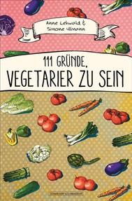 111 Gründe, Vegetarier zu sein - copertina