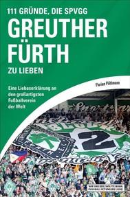 111 Gründe, die SpVgg Greuther Fürth zu lieben - copertina