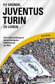 111 Gründe, Juventus Turin zu lieben - copertina