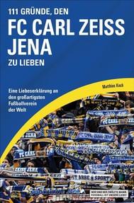 111 Gründe, den FC Carl Zeiss Jena zu lieben - copertina