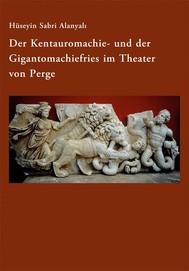 Der Kentauromachie- und der Gigantomachiefries im Theater von Perge - copertina