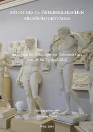 Akten des 14. Österreichischen Archäologentages am Institut für Archäologie der Universität Graz vom 19. bis 21. April 2012 - copertina