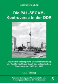 Die PAL-SECAM-Kontroverse in der DDR - Librerie.coop