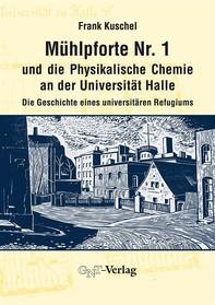 Mühlpforte Nr. 1 und die Physikalische Chemie an der Universität Halle - Librerie.coop