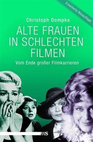 Alte Frauen in schlechten Filmen - copertina