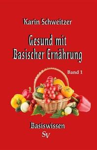 Gesund mit basischer Ernährung Band 1 - Librerie.coop