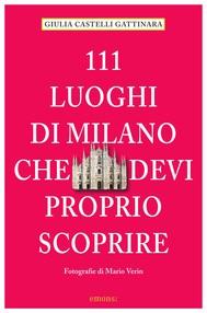 111 luoghi di Milano che devi proprio scoprire - copertina