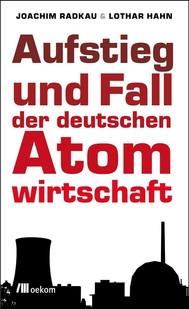 Aufstieg und Fall der deutschen Atomwirtschaft - copertina