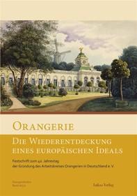 Orangerie – Die Wiederentdeckung eines europäischen Ideals - Librerie.coop