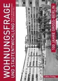 100 Jahre Groß-Berlin / Wohnungsfrage und Stadtentwicklung - copertina