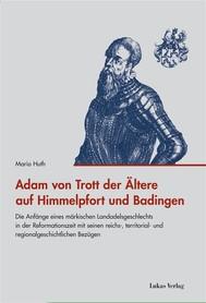 Adam von Trott der Ältere auf Himmelpfort und Badingen - copertina