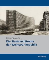 Die Staatsarchitektur der Weimarer Republik - Librerie.coop