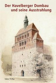 Der Havelberger Dombau und seine Ausstrahlung - copertina