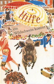 Hilfe, ein Wildschwein kommt - copertina