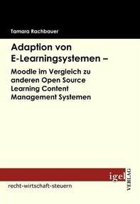 Adaption von E-Learningsystemen - Moodle im Vergleich zu anderen Open Source Learning Content Management Systemen - Librerie.coop