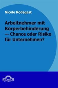 Arbeitnehmer mit Körperbehinderung - Chance oder Risiko für Unternehmen? - copertina