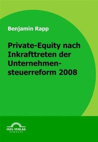 Private-Equity nach Inkrafttreten der Unternehmensteuerreform 2008 - Librerie.coop