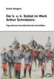 Der k.u.k-Soldat bei Arthur Schnitzler: Figurationen fremdbestimmter Identitäten - copertina